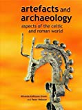 img - for Artefacts and Archaeology: Aspects of the Celtic and Roman World book / textbook / text book