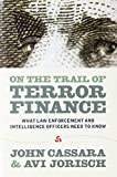 On the Trail of Terror Finance on the Trail of Terror Finance: What Law Enforcement and Intelligence Officials Need to Knowwhat Law Enforcement and In