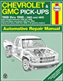 img - for Chevrolet & GMC Pick-ups Automotive Repair Manual: Models Covered: Chevrolet and GMC Pick-Ups, 1988-1998; Suburban, Blazer, Jimmy, Tahoe, and Yukon, 1992-1998 book / textbook / text book