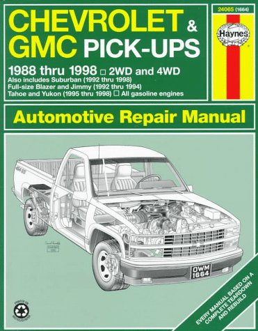 Chevrolet  &  GMC Pick-ups Automotive Repair Manual: Models Covered: Chevrolet and GMC Pick-Ups, 1988-1998; Suburban, Blazer, Jimmy, Tahoe, and Yukon, 1992-1998