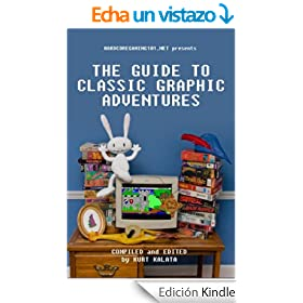 Hardcoregaming101.net Presents: The Guide to Classic Graphic Adventures (English Edition)
