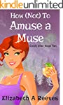 How (Not) to Amuse a Muse (Cindy Elle...