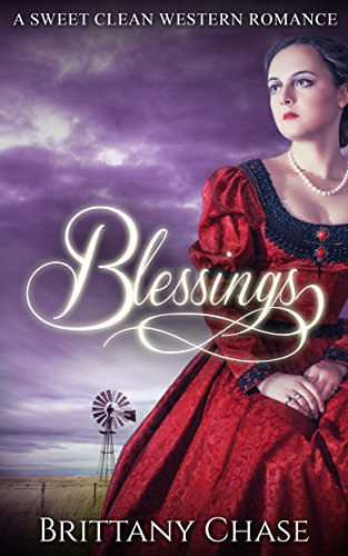 ROMANCE: Sweet Blessings, Sweet Clean Western Historical Romance (Western Romance Cowboy Romance) - Brittany Chase