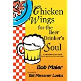 Chicken Wings for the Beer Drinker's Soul ~ Bob Maier