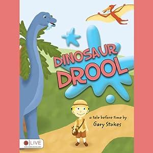 Dinosaur Drool | [Gary Stokes]