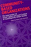img - for Community-Based Organizations: The Intersection of Social Capital and Local Context in Contemporary Urban Society book / textbook / text book