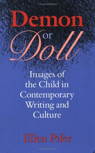 Demon Or Doll: Images Of The Child In Contemporary Writing And Culture