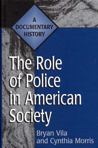 The Role of Police in American Society: A Documentary...