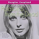 Polaroids From The Dead Perennial Reissue