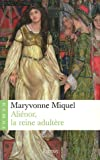 Aliénor, la reine adultère : roman