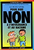 """Afficher """"Le Petit livre pour dire non à l'intolérance et au racisme"""""""