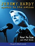 How to Live and Other Shows (Jeremy Hardy Speaks to the Nation)