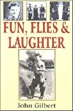 Fun, Flies and Laughter (0722337868) by Gilbert, John