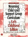 img - for Mourning Child Grief Support Group Curriculum: Early Childhood Edition: Grades K-2 book / textbook / text book