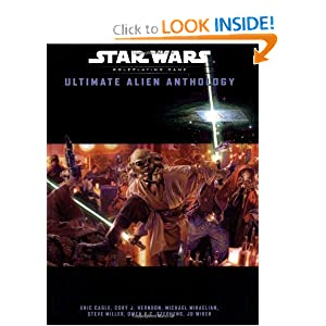 Ultimate Alien Anthology (Star Wars Roleplaying Game) by Eric Cagle, Michael Mikaelian, Steve Miller and Owen K.C. Stephens