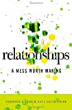Relationships: A Mess Worth Making (0977080765) by Lane, Timothy S.