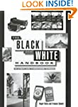 The Black and White Handbook: The Ult...