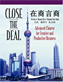 img - for Close the Deal: Advanced Chinese for Creative And Productive Business book / textbook / text book