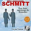 Les deux messieurs de Bruxelles | Livre audio Auteur(s) : Éric-Emmanuel Schmitt Narrateur(s) : Éric-Emmanuel Schmitt