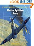 Malta Spitfire Aces (Aircraft of the...