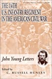 img - for The 14th U.S. Infantry Regiment in the American Civil War: John Young Letters book / textbook / text book