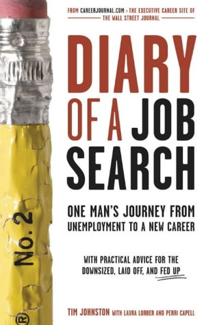 Diary of a Job Search: One Man's Journey from Unemployment to a New Career