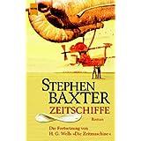 """Zeitschiffe. Romanvon """"Stephen Baxter"""""""