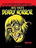 Jack Coles Deadly Horror: The Chilling Archives of Horror Volume 4 (Chilling Archives of Horror Comics)