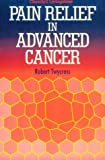 img - for Pain Relief in Advanced Cancer, 1e book / textbook / text book