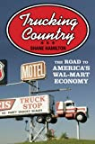 img - for Trucking Country: The Road to America's Wal-Mart Economy (Politics and Society in Twentieth-Century America) book / textbook / text book