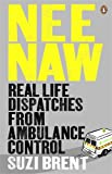 Nee Naw: Real Life Dispatches From Ambulance Control