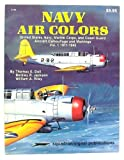 img - for Navy Air Colors: United States Navy, Marine Corps, and Coast Guard Aircraft Camouflage and Markings, Vol. 1, 1911-1945 book / textbook / text book