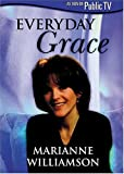 Marianne Williamson - Everyday Grace