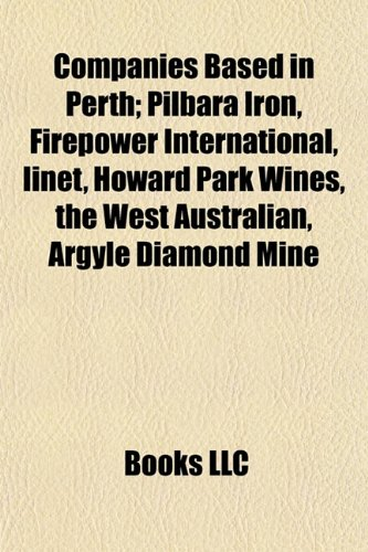 companies-based-in-perth-pilbara-iron-firepower-international-iinet-howard-park-wines-the-west-austr