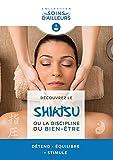 """Afficher """"Découvrez le Shiatsu ou la discipline du bien-être"""""""
