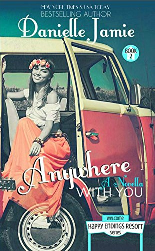 Anywhere With You: A Novella The Happy Endings Resort Book #2) PDF Download Free
