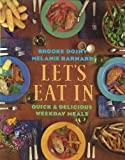 Let's Eat In Quick and Delicious Weekday Meals (0132224801) by Dojny, Brooke
