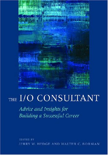 The I/O Consultant: Advice and Insights for Building a Successful Career PDF