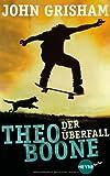 Theo Boone - Der Überfall: Band 4 (Jugendbücher - Theo Boone, Band 4)