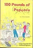 100 pounds of popcorn