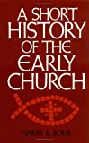 img - for A Short History of the Early Church book / textbook / text book