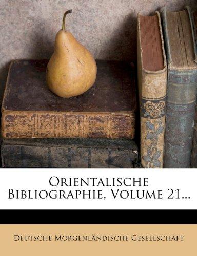 Orientalische Bibliographie, Volume 21...