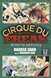 Darren Shan Cirque Du Freak, Volume 12: Sons of Destiny (Cirque Du Freak: The Manga)
