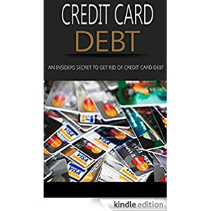 credit card debt an insider s secrets to get credit