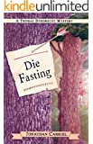 Die Fasting (The Thomas Dordrecht Historical Mystery Series Book 1)