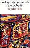 echange, troc Daniel Abadie - Catalogue des travaux de Jean Dubuffet : Tome 34, Psycho-sites