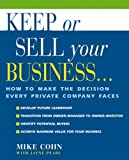 img - for Keep or Sell Your Business: How to Make the Decision Every Private Company Faces by Cohn, Mike, Pearl, Jayne (2000) Paperback book / textbook / text book