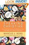 Speaking Christian: Why Christian Wor...