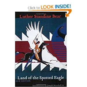 Land of the Spotted Eagle, New Edition Luther Standing Bear and Joseph Marshall
