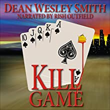 Kill Game: Cold Poker Gang, Book 1 (       UNABRIDGED) by Dean Wesley Smith Narrated by Rish Outfield